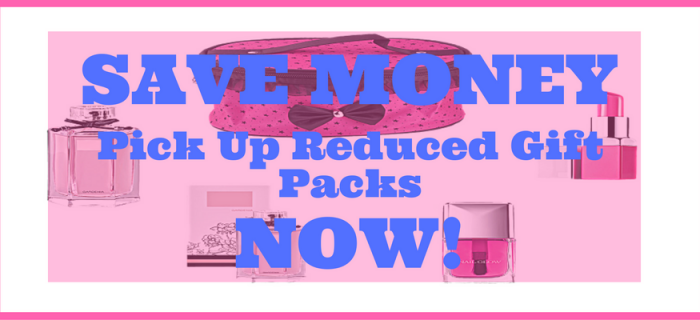 Save Money – Pick Up Reduced Gift Packs NOW!