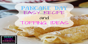 Pancake Day - Easy Recipe and Topping Ideas
