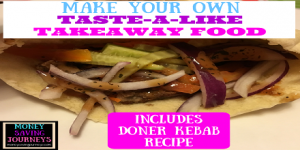 Make Your Own Taste-A-Like Takeaway Food - includes Doner Kebab Recipe