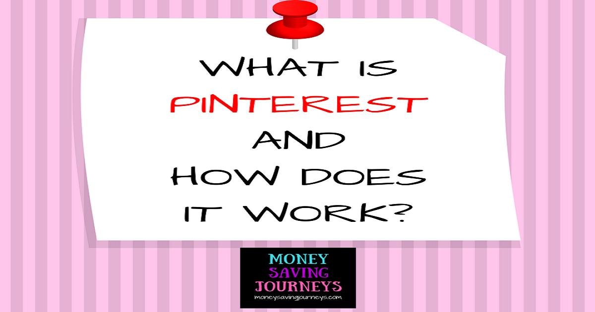 WHAT IS PINTEREST AND HOW DOES IT WORK