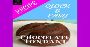 recipe, chocolate, quick and easy, homemade, chocolate fondant