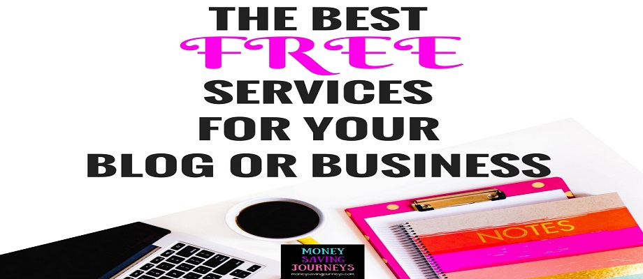 The Best Free Services for your Blog or Business
