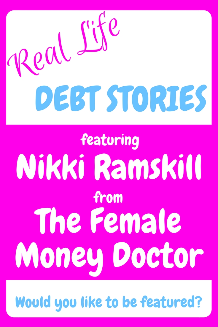 debt, debt free, saving, money saving, budgeting, personal finance, nikki ramskill, the female money doctor, Real Life Debt Stories - Nikki from The Female Money Doctor