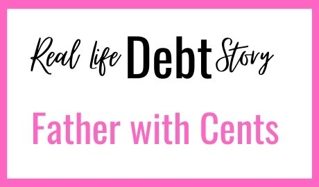 Real Life Debt Story - Father with Cents