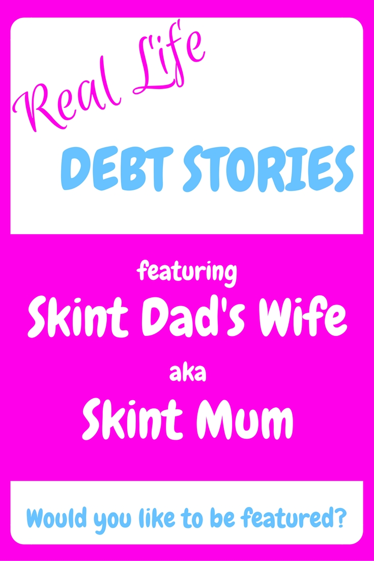 skint dad, skint dad's wife, skint mum, real life debt stories, debt, repay debt, debt free, debt freedom,