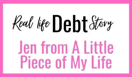 Real Life Debt Stories - Jen from A Little Piece of My Life