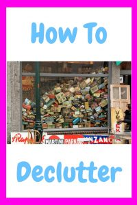 How to Declutter, declutter, d