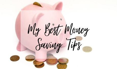 My Best Money Saving Tips